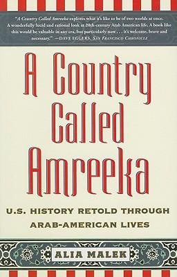 A Country Called Amreeka By Malek, Alia