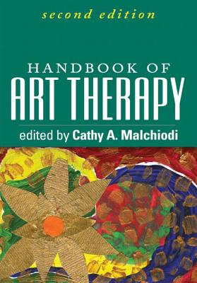 Handbook of Art Therapy By Malchiodi, Cathy A. (EDT)