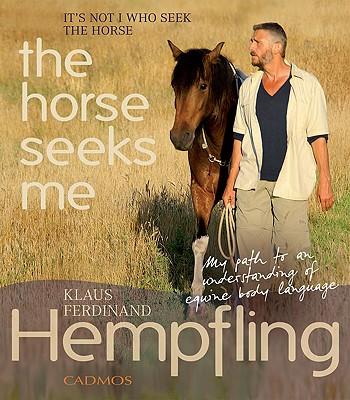 It Is Not I  Who Seek The Horse, The Horse Seeks Me By Hempfling, Klaus Ferdinand